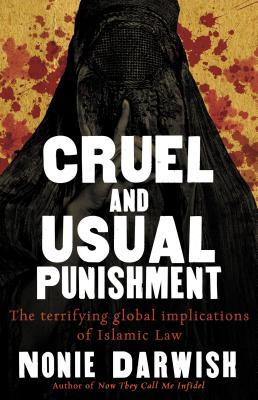 Cruel and Usual Punishment - Nonie Darwish - Hardcover at Booksamillion