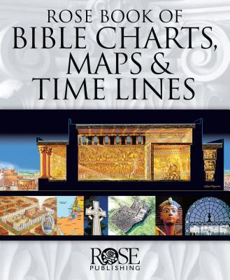 Rose Book of Bible Charts, Maps, and Time Lines - Rose Publishing - Hardcover at Booksamillion