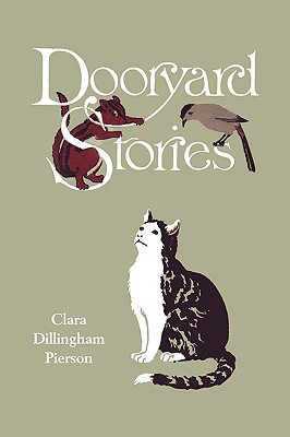 Dooryard Stories (Yesterday's Classics) - Clara Dillingham Pierson - Paperback at Booksamillion