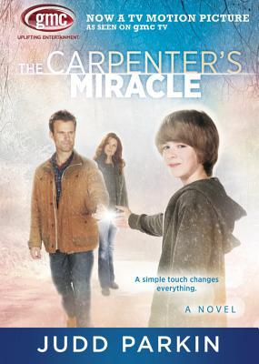 The Carpenter's Miracle - Judd Parkin - Paperback at Booksamillion