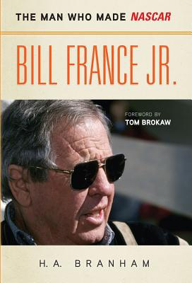 Bill France Jr. - H. A. Branham - Hardcover at Booksamillion