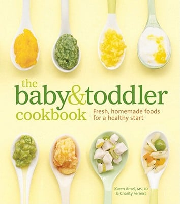 The Baby & Toddler Cookbook - Karen Ansel - Hardcover