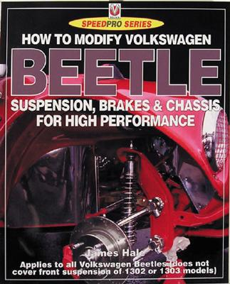 How to Modify Volkswagen Beetle Chassis, Suspension & Brakes - James Hale - Paperback at Booksamillion