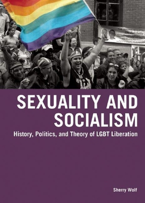 Sexuality and Socialism - Sherry Wolf - Paperback at Booksamillion