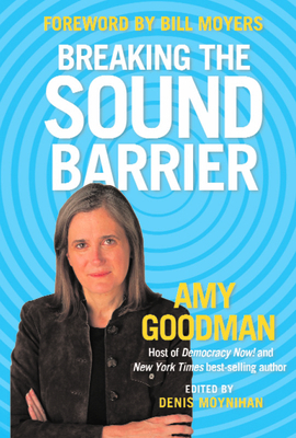 Breaking the Sound Barrier - Amy Goodman - Paperback at Booksamillion