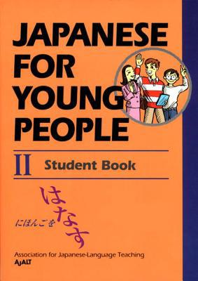 Japanese for Young People II - Association for Japanese Language Teachi - Paperback - Student Ed. at Booksamillion