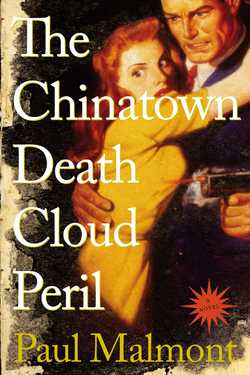 The Chinatown Death Cloud Peril|Paul Malmont