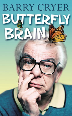 Butterfly Brain|Barry Cryer
