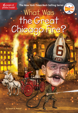 What Was the Great Chicago Fire?|Janet B. Pascal
