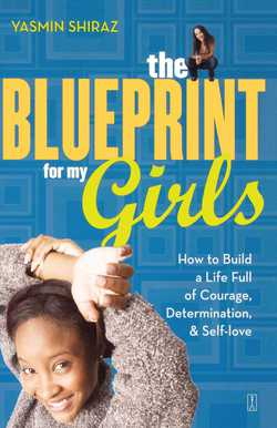 The Blueprint for My Girls|Yasmin Shiraz