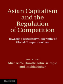 Asian Capitalism and the Regulation of Competition|Michael W. Dowdle