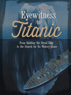 Eyewitness to Titanic|Terri Lynn Dougherty