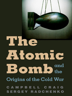 Atomic Bomb and the Origins of the Cold War|Campbell Craig
