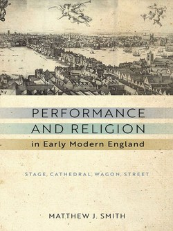 Performance and Religion in Early Modern England|Matthew J. Smith