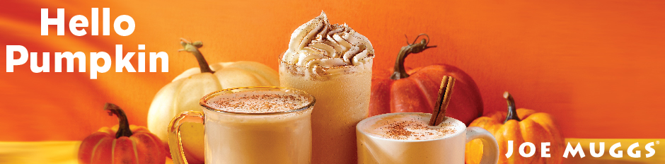 Pumpkin Spice is Back! Get it at a Joe Muggs Near You!