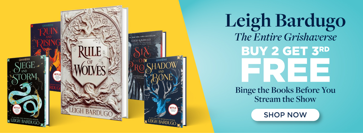 The Worlds of Leigh Bardugo Now Buy 2, Get 3rd Free