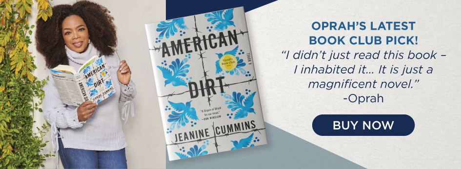 Order American Dirt, the book everyone is talking about!