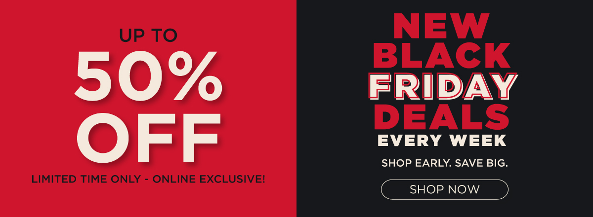 New Black Friday Deals! Shop Now!