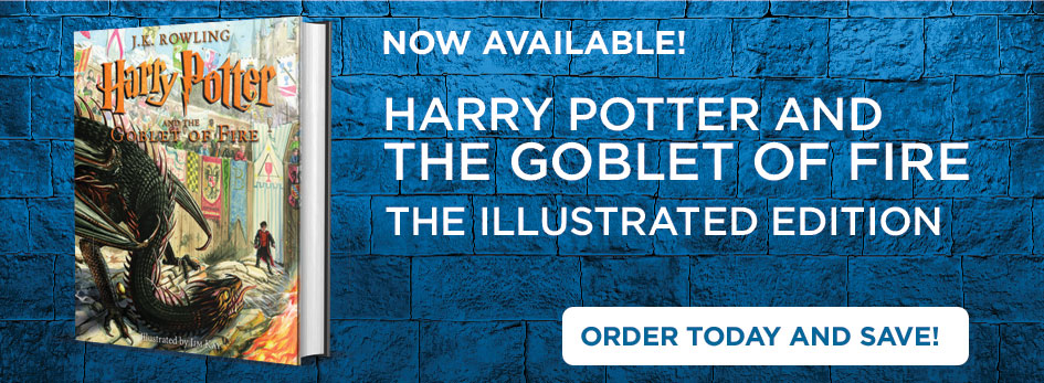 Harry Potter and the Goblet of Fire: The Illustrated Edition Available Now!