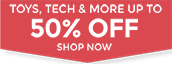 30% OFF Toys, Tech and More